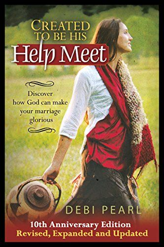 Created To Be His Help Meet 10th Anniversary Edition- Revised, and Expanded