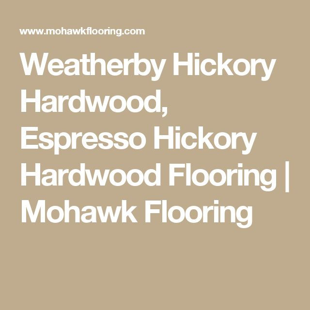 Weatherby Hickory Hardwood, Espresso Hickory Hardwood Flooring   Mohawk Flooring