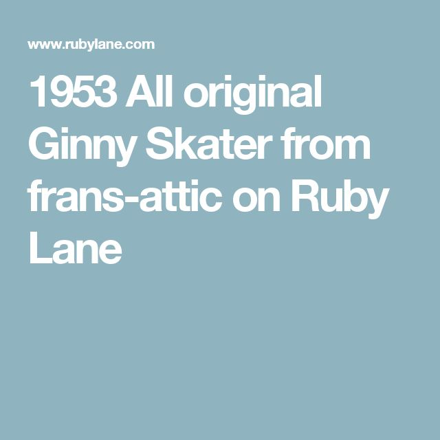 1953 All original Ginny Skater from frans-attic on Ruby Lane