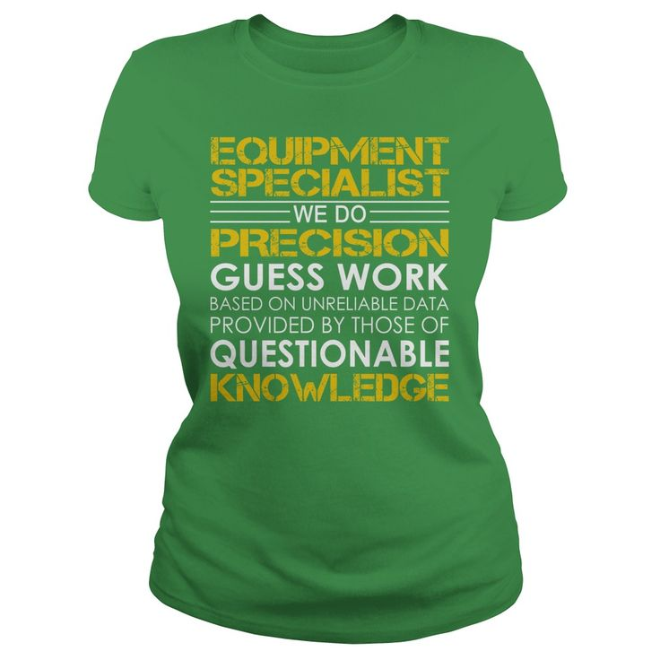 Equipment Specialist - We Do Precision Guess Work #gift #ideas #Popular #Everything #Videos #Shop #Animals #pets #Architecture #Art #Cars #motorcycles #Celebrities #DIY #crafts #Design #Education #Entertainment #Food #drink #Gardening #Geek #Hair #beauty #Health #fitness #History #Holidays #events #Home decor #Humor #Illustrations #posters #Kids #parenting #Men #Outdoors #Photography #Products #Quotes #Science #nature #Sports #Tattoos #Technology #Travel #Weddings #Women