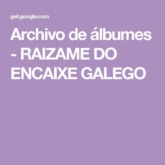 Archivo de álbumes - RAIZAME DO ENCAIXE GALEGO