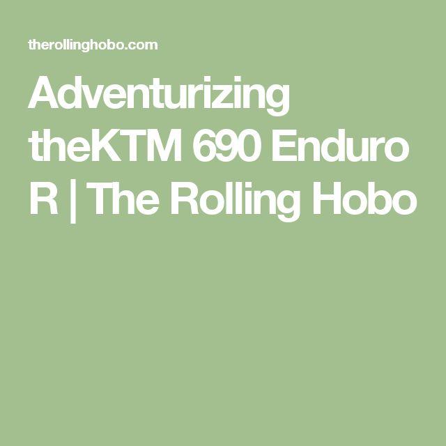 Adventurizing theKTM 690 Enduro R | The Rolling Hobo