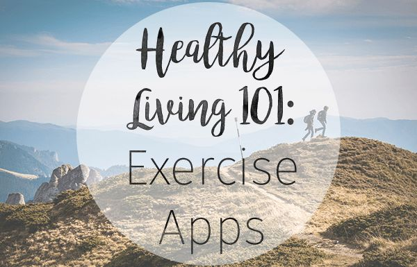 Healthy Living 101 - Exercise Apps