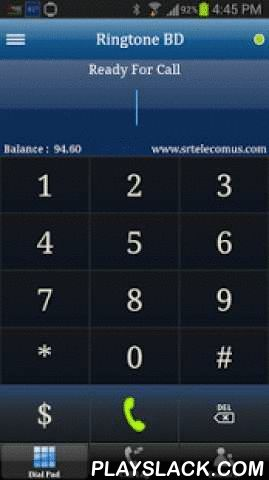 """Ringtone BD  Android App - playslack.com , """"Ringtone BD"""" can be used on the compatible Android phone sets to make VoIP calls using a service provider. It allows international voice calls over WiFi or 3G/4G network. Service provider who bundled this application with their services can offer their customers to download Ringtone BD Dialer. After install, user needs username and password. Please contact your reseller to get access PIN."""