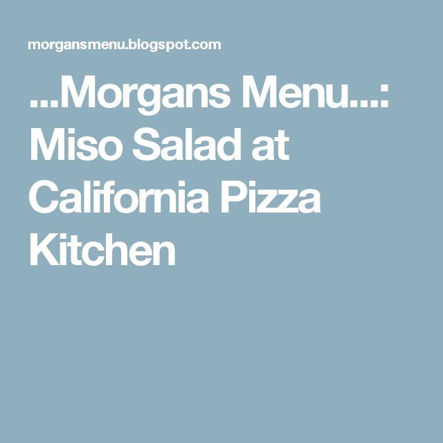 ...Morgans Menu...: Miso Salad at California Pizza Kitchen