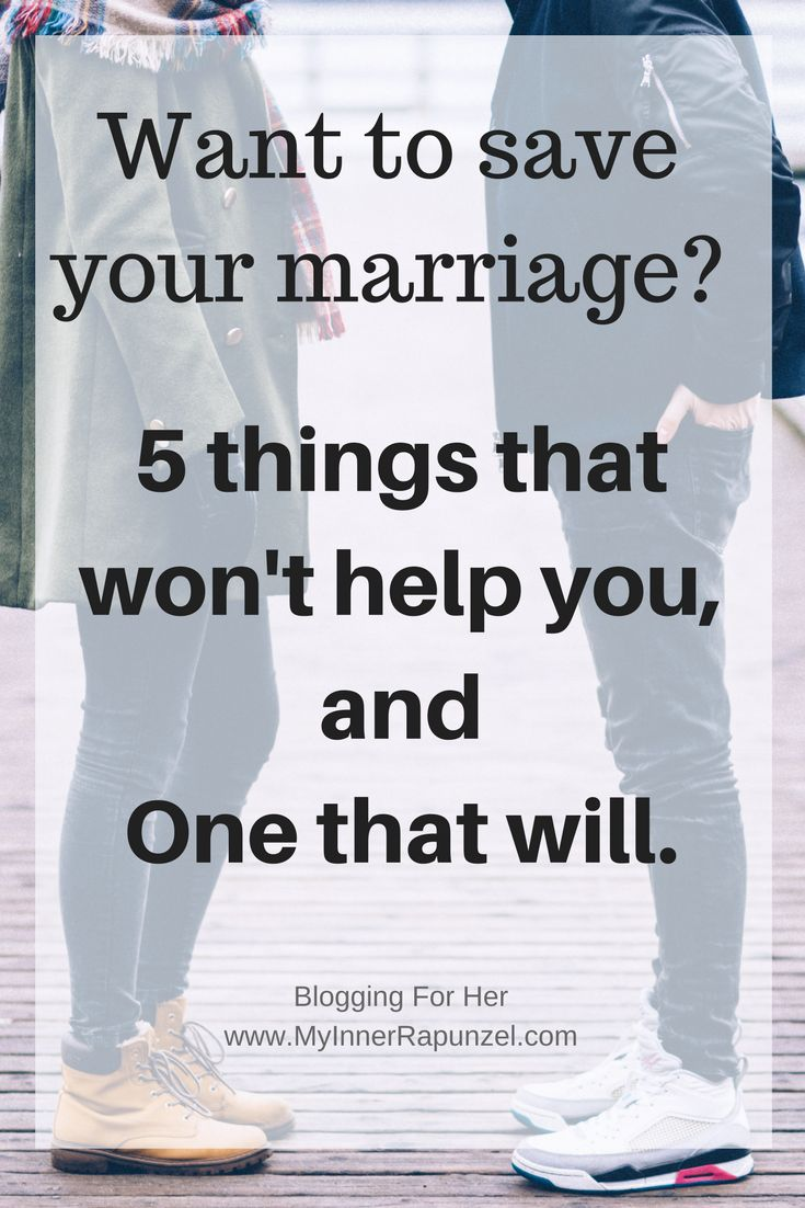 5 things not to do when you want to save your marriage, and one things that will help