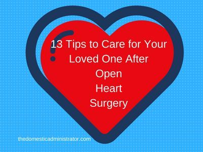 Nothing prepares you for being a primary caregiver for a loved one after open-heart surgery. Here are13 tips when caring for a loved one after OHS.
