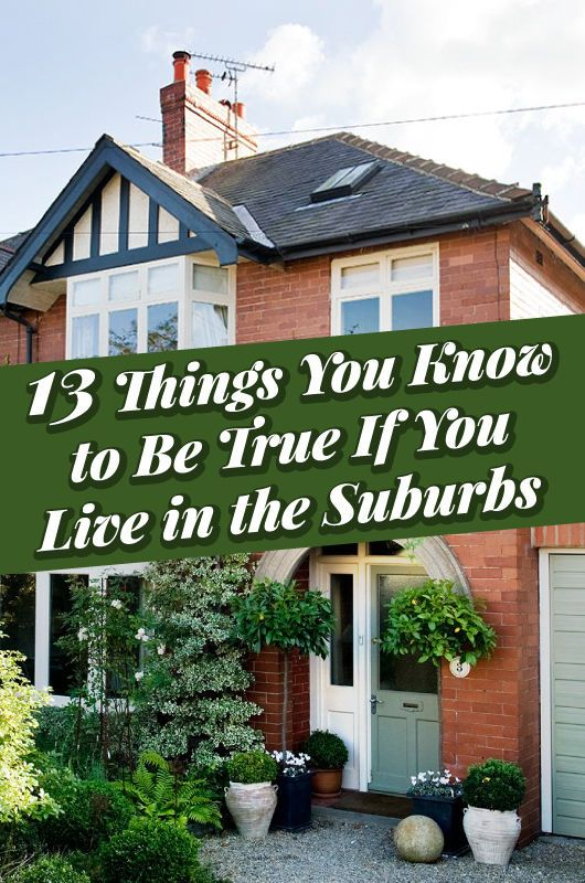 Ahh, the suburbs: Only a short hop from the city by train, but far enough away that you actually have space. From interfering neighbours to chain restaurants, you'll recognise these truths.