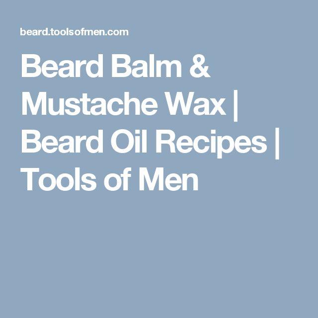 Beard Balm & Mustache Wax | Beard Oil Recipes | Tools of Men