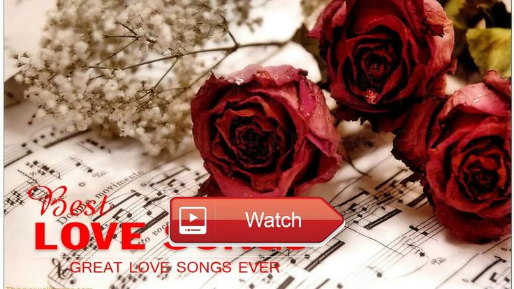 Best English Love Songs 17 Romantic Songs Playlist Best Love songs Ever  Best English Love Songs 17 Romantic Songs Playlist Best Love songs Ever Link video Thanks for watching Don't forget