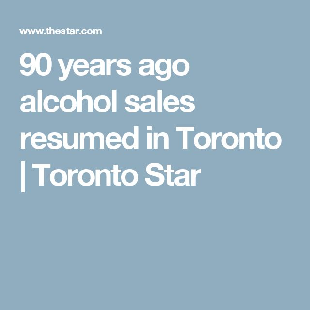 90 years ago alcohol sales resumed in Toronto | Toronto Star