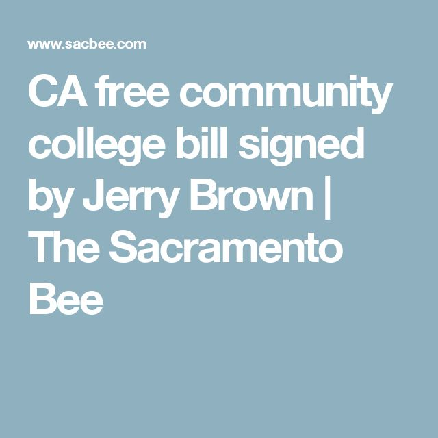 CA free community college bill signed by Jerry Brown | The Sacramento Bee