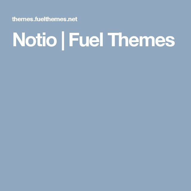 Notio | Fuel Themes
