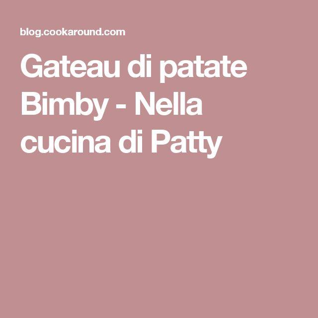 Gateau di patate Bimby - Nella cucina di Patty