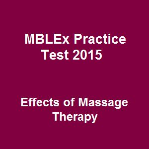 Below are 19 Free MBLEx Practice Test 2015 Questions on Effects of Massage Therapy for your experience of exam study. The free massage practice test is nicely designed and formatted with adequate questions and prompt answers, which is geared towards your comforting practice