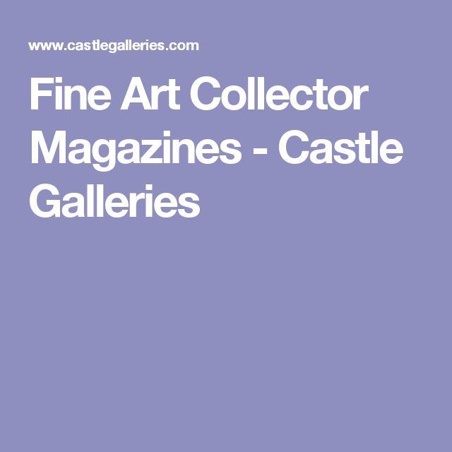 Fine Art Collector Magazines - Castle Galleries
