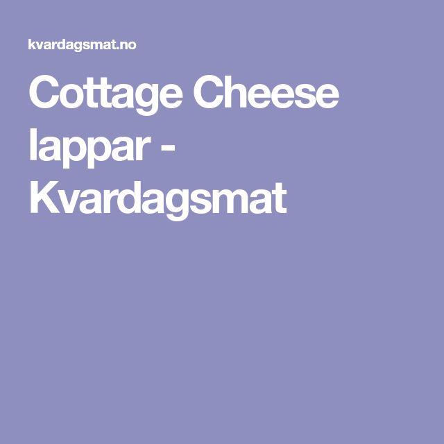 Cottage Cheese lappar - Kvardagsmat