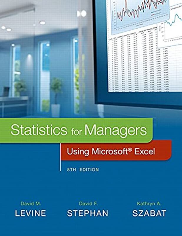 Free Download Statistics For Managers Using Microsoft Excel 8th Edition By Statistics For Manage Microsoft Excel Business Management Excel