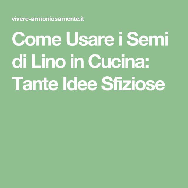 Come Usare i Semi di Lino in Cucina: Tante Idee Sfiziose