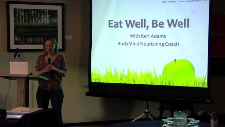 Keri Adams on Nutrition and Healthy Eating  (57 minute presentation on YouTube)