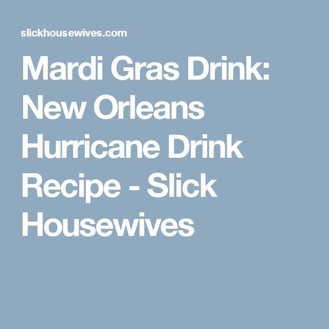 Mardi Gras Drink: New Orleans Hurricane Drink Recipe - Slick Housewives