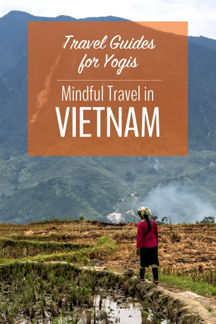 Everything a yogi needs to know when planning mindful travel in Vietnam, including suggested itineraries, the best hotels, vegan food and yoga studios! | Mindful Travel | Vietnam Travel | Vietnam Itinerary | Vietnam Hotels