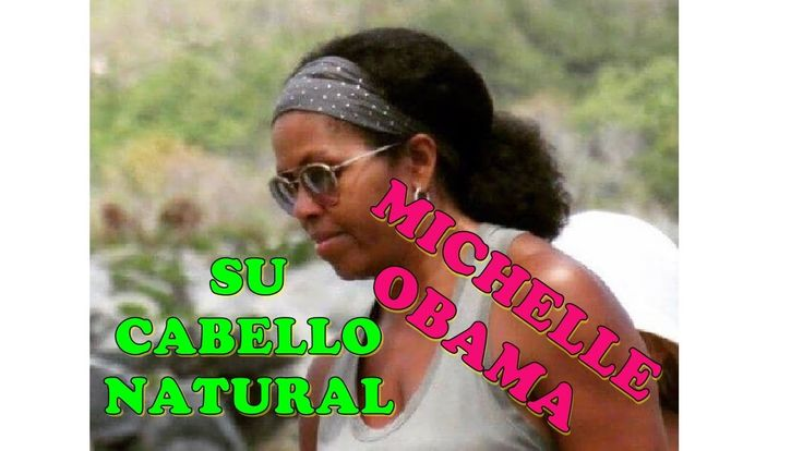 MICHELLE OBAMA Y SU PELO NATURAL 2017 ABRIL, EL CABELLO DE MICHELLE OBAM...