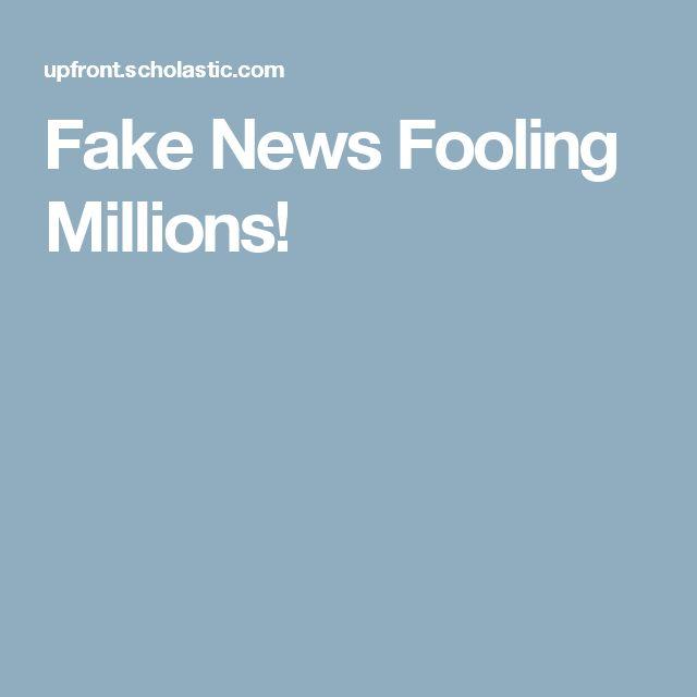 Fake News Fooling Millions!