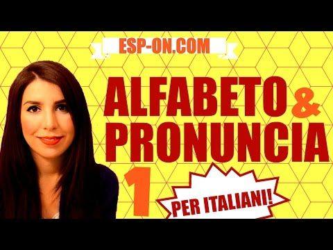 Lezioni di Spagnolo - Alfabeto e Pronuncia 1 - YouTube