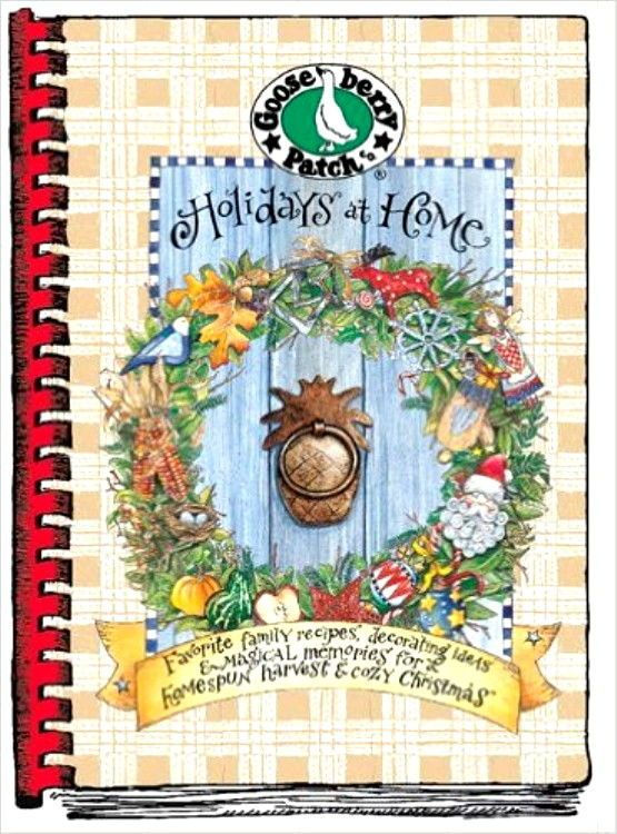 Spiral Bound Hardcover Gooseberry Patch Cookbook ~ Holidays At Home