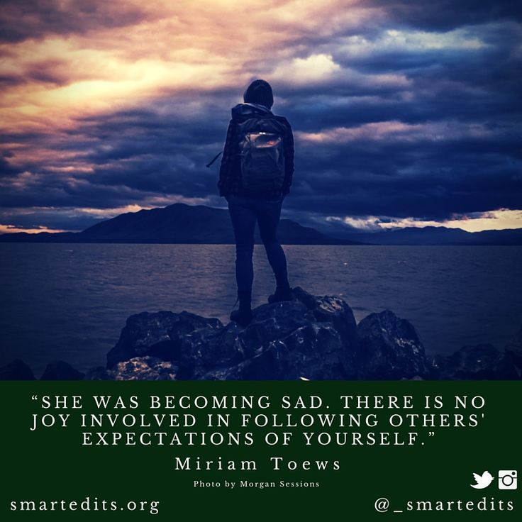 """""""She was becoming sad. There is no joy involved in following others' expectations of yourself."""" - #MiriamToews  #QOTD #LiteraryQuotes #365Quotes #DailyQuotes #Literature #Reading #Books #WordsofWisdom #WiseWords #BookLove #Book #Novel #Authors #Writer #Inspiration #DailyInspiration #BookNerd #Bookworm #Canadian #CanadianLiterature #CanLit #CanadianWriters #BeYourself"""