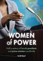 Torild Skard's new book charts the rise of women presidents and prime ministers across the world, but shows that there is still a long way to go before parity is achieved in top positions of power