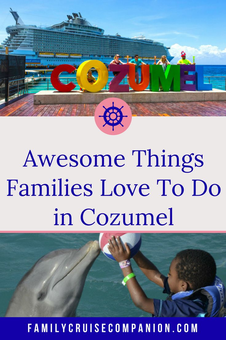 Absolutely Awesome Things Families Love In Cozumel Port Update