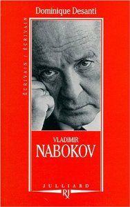 Desanti, Dominique.   Vladimir Nabokov :   essais et rêves /    Paris :   Julliard,   c1994.