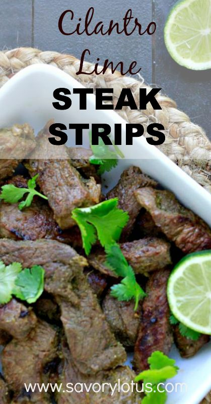 Cilantro Lime Steak Strips -  savorylotus.com #food #dinnerrecipes #steak #paleo