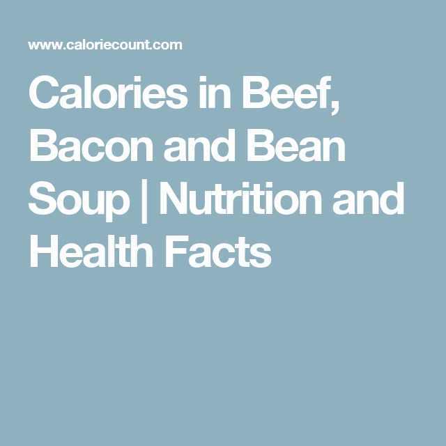 Calories in Beef, Bacon and Bean Soup | Nutrition and Health Facts