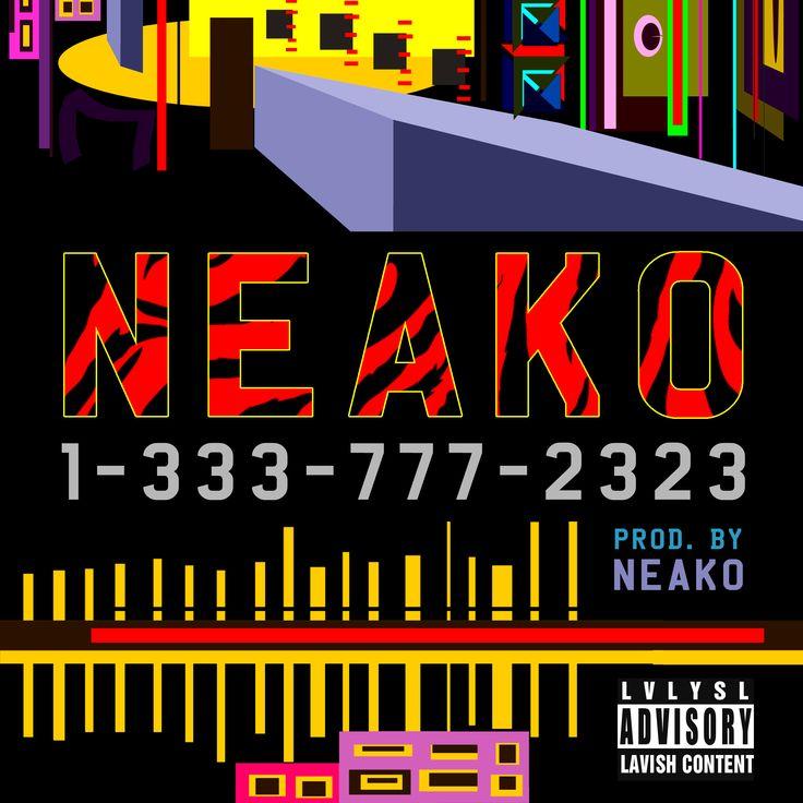 NEAKO - 1-333-777-2323 (Prod NEAKO) Art by MUDVSSR