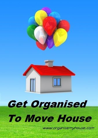 Get Organised To Move House   Get Sorted Before You Move