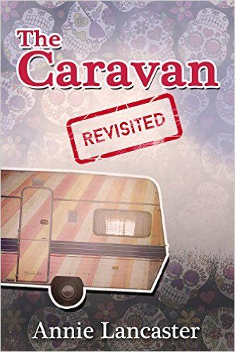 The Caravan Revisited: Annie's Journal eBook: Annie Lancaster: Amazon.co.uk: Kindle Store