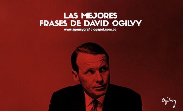 DAVID OGILVY   El 23 de junio de 1911 en West horsley, en Inglaterra nacía David Ogilvy, la mente maestra detrás de Ogilvy & Mather, u...