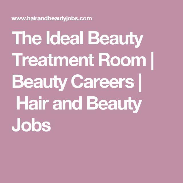 The Ideal Beauty Treatment Room | Beauty Careers | Hair and Beauty Jobs