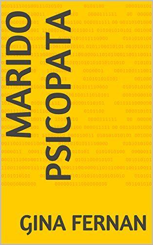 Marido Psicopata por Gina Fernan https://www.amazon.com.br/dp/B01M0BS7DF/ref=cm_sw_r_pi_dp_x_4WqdybKTM0WPY