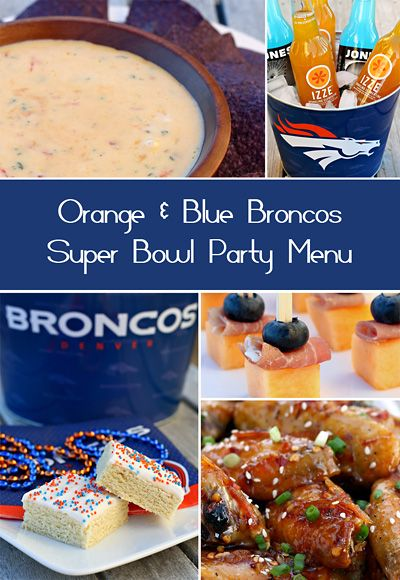 Orange and Blue Broncos Themed Superbowl Party Menu....with adaptations for Seahawks fans!