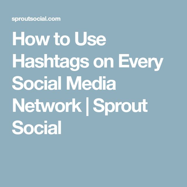 How to Use Hashtags on Every Social Media Network   Sprout Social