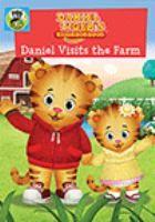 Cover image for Daniel Tiger's neighborhood. Daniel visits the farm [videorecording (DVD)]