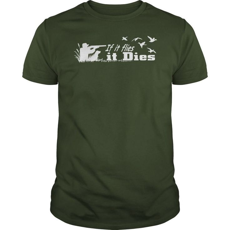 If it flies it dies  duck hunting shirt#gift #ideas #Popular #Everything #Videos #Shop #Animals #pets #Architecture #Art #Cars #motorcycles #Celebrities #DIY #crafts #Design #Education #Entertainment #Food #drink #Gardening #Geek #Hair #beauty #Health #fitness #History #Holidays #events #Home decor #Humor #Illustrations #posters #Kids #parenting #Men #Outdoors #Photography #Products #Quotes #Science #nature #Sports #Tattoos #Technology #Travel #Weddings #Women #duckhunting