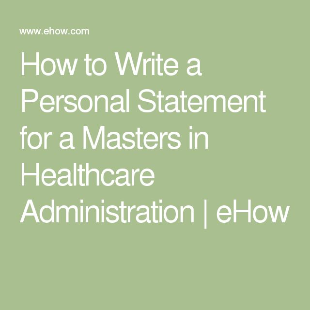 How to Write a Personal Statement for a Masters in Healthcare Administration | eHow