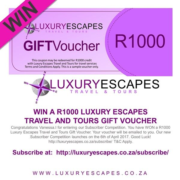 Congratulations Vanessa.I for entering our Subscriber Competition. You have WON a R1000 Luxury Escapes Travel and Tours Gift Voucher. Your voucher will be emailed to you. Our new Subscriber Competition launches on the 6th of April 2017. Good Luck! http://luxuryescapes.co.za/subscribe/ T&C Apply.