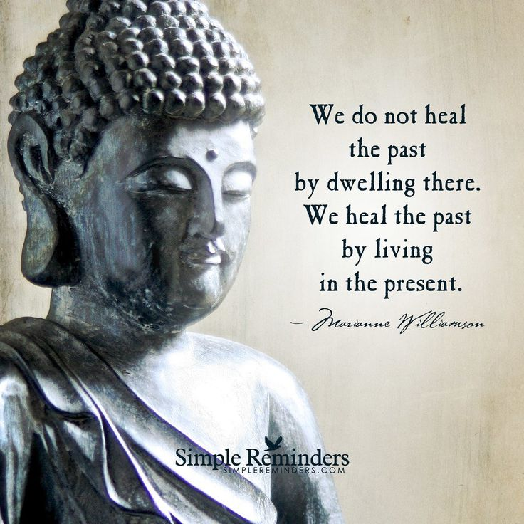 We do not heal the past by dwelling there. We heal the past by living in the present. — Marianne Williamson