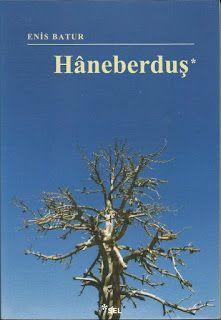 Hâneberduş - Enis Batur